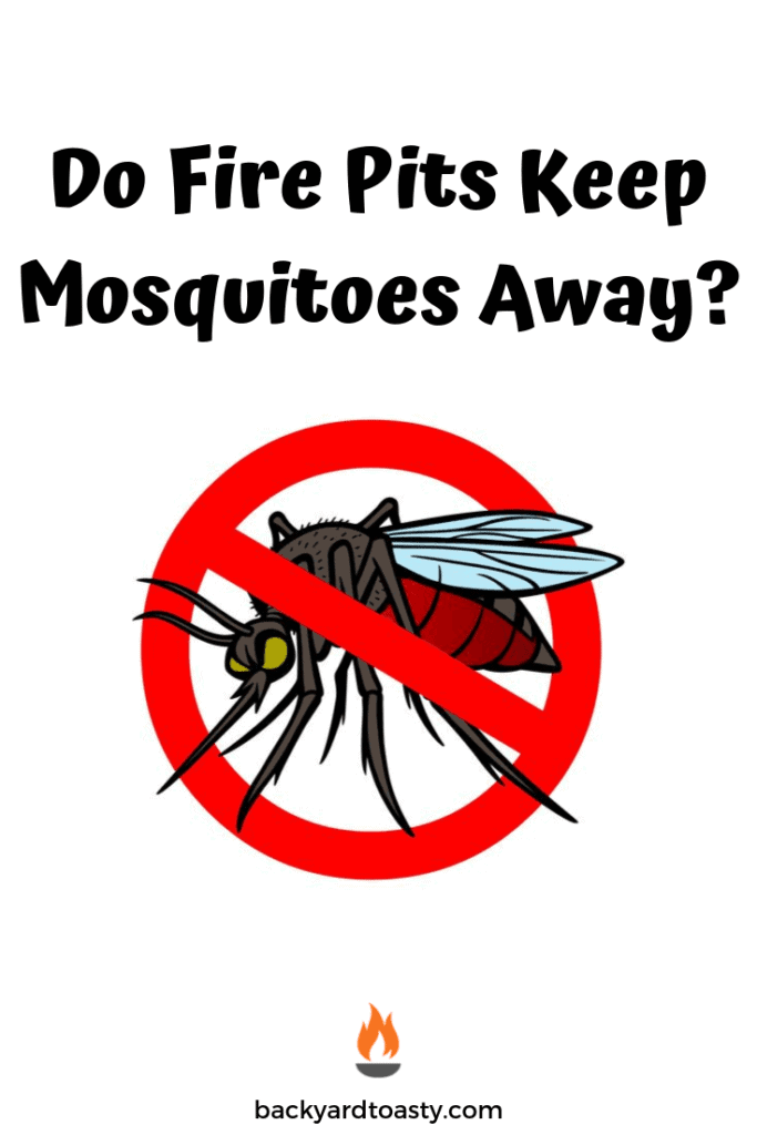 Do Fire Pits Keep Mosquitoes Away