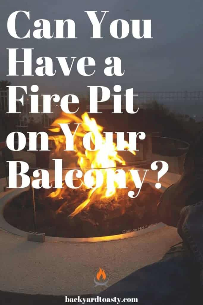 Can You Have A Fire Pit On Your Balcony? | Backyard Toasty